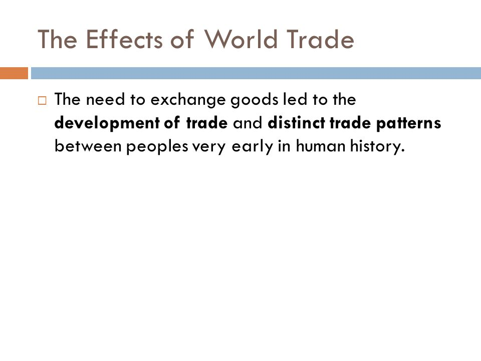 The Effects of World Trade