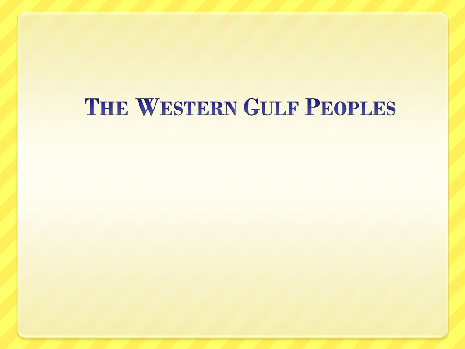 The Western Gulf Peoples