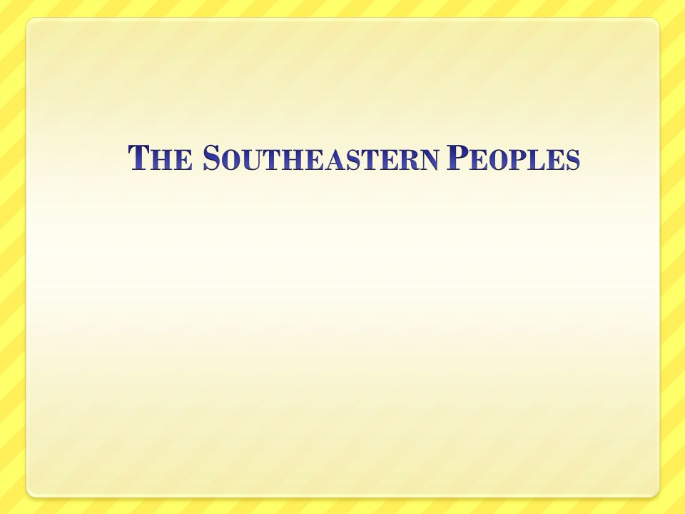 The Southeastern Peoples