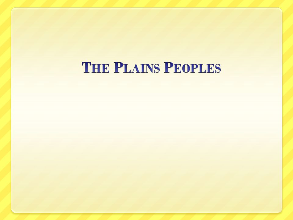 The Plains Peoples