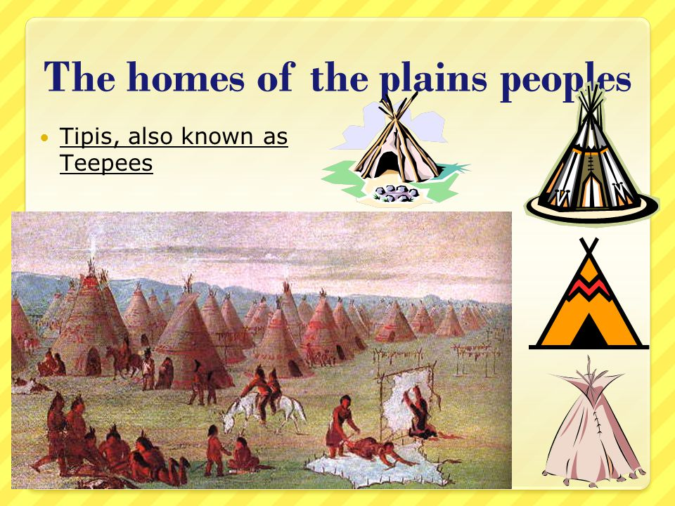 The homes of the plains peoples