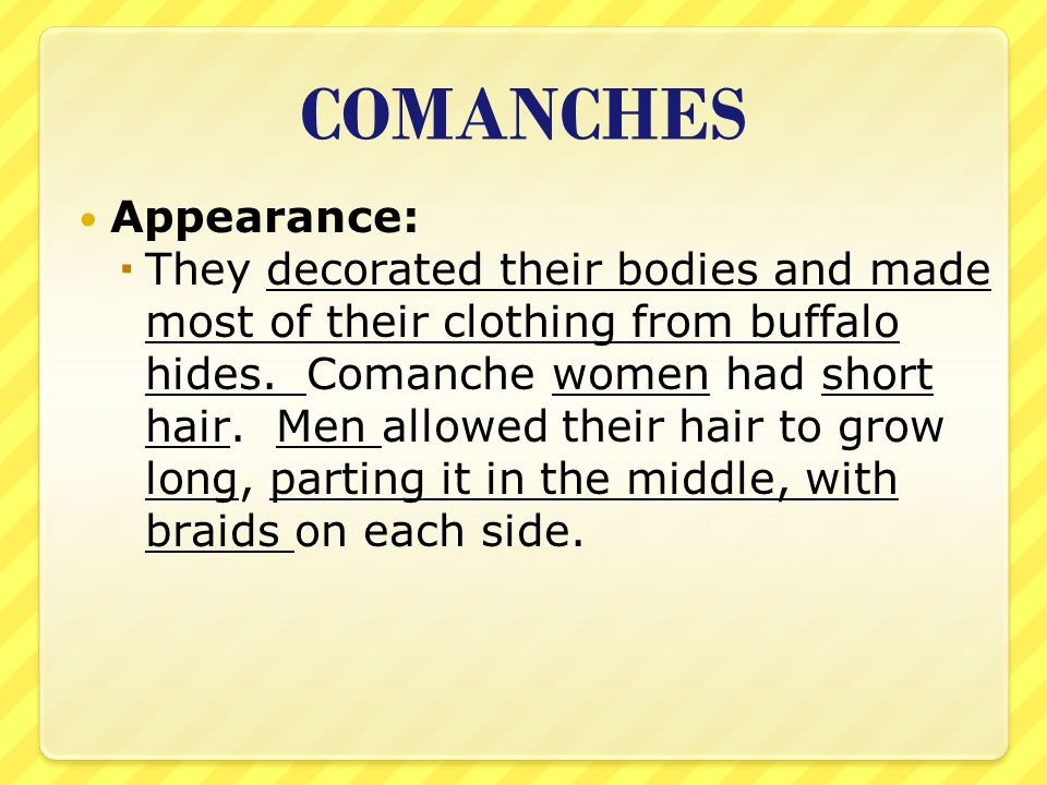 COMANCHES Appearance: