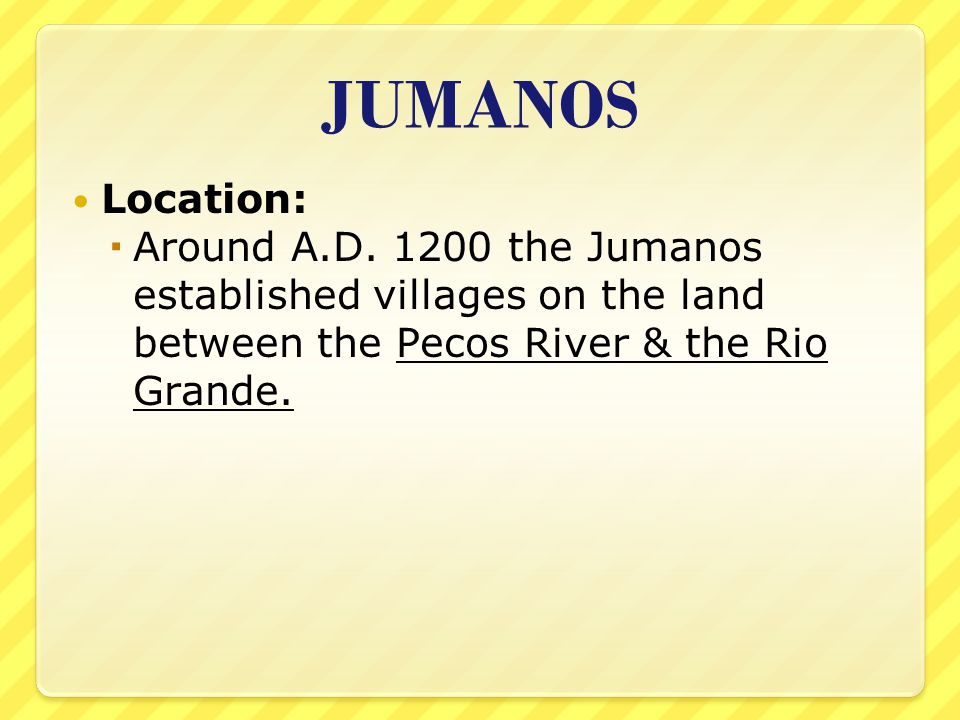 JUMANOS Location: Around A.D.