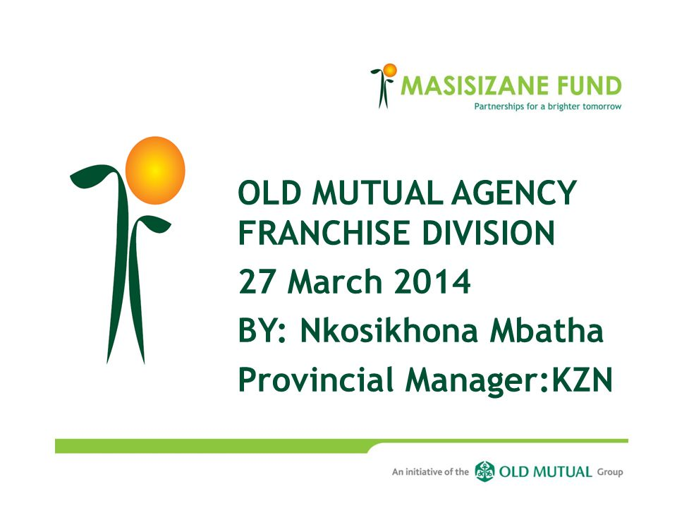 OLD MUTUAL AGENCY FRANCHISE DIVISION