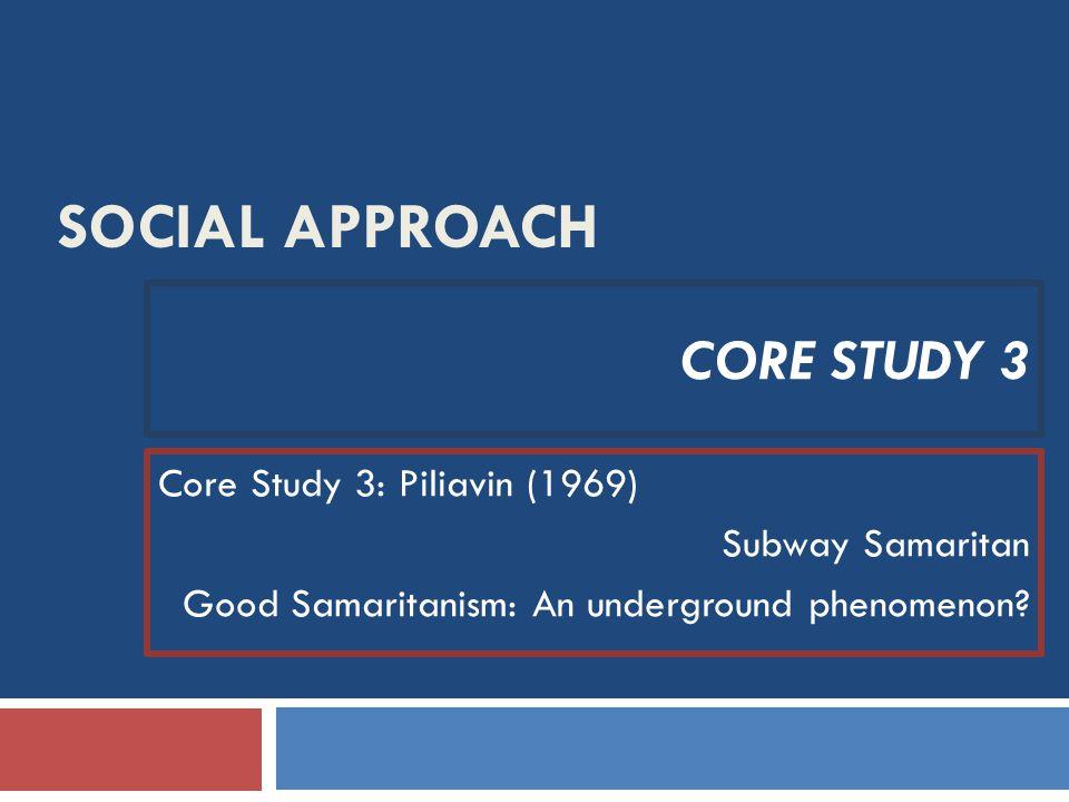 Social Approach Core Study 3 Core Study 3: Piliavin (1969)