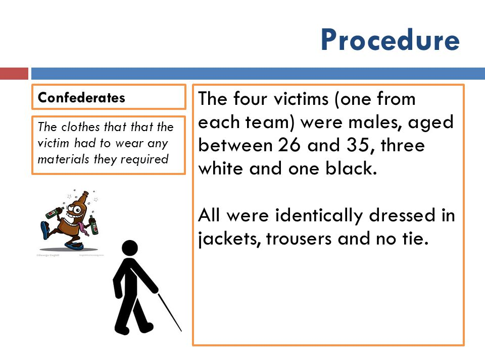 Procedure Confederates. The four victims (one from each team) were males, aged between 26 and 35, three white and one black.