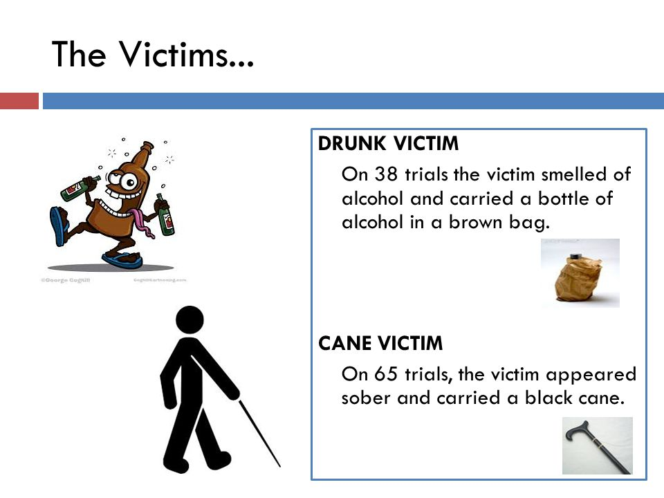 The Victims... DRUNK VICTIM