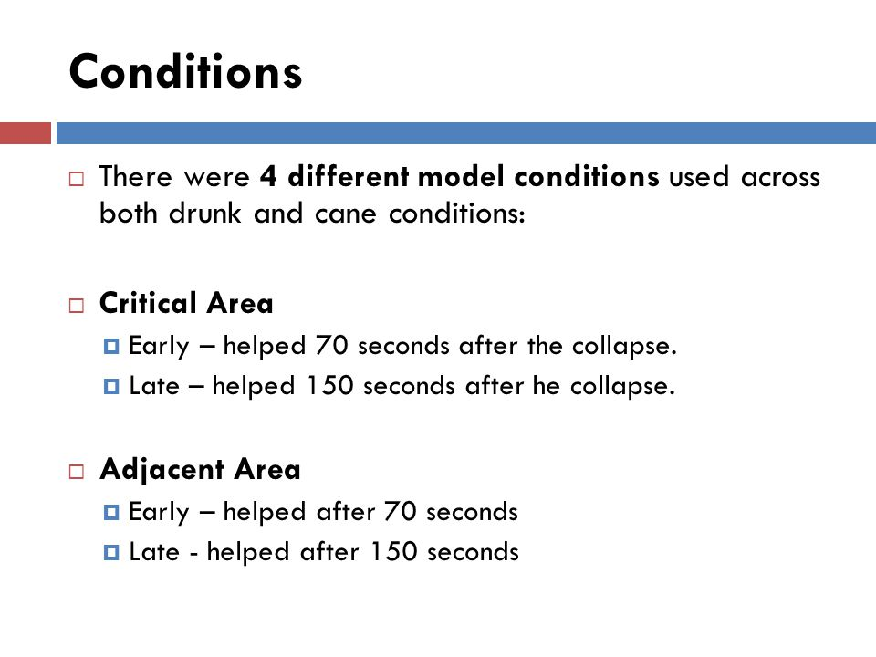 Conditions There were 4 different model conditions used across both drunk and cane conditions: Critical Area.