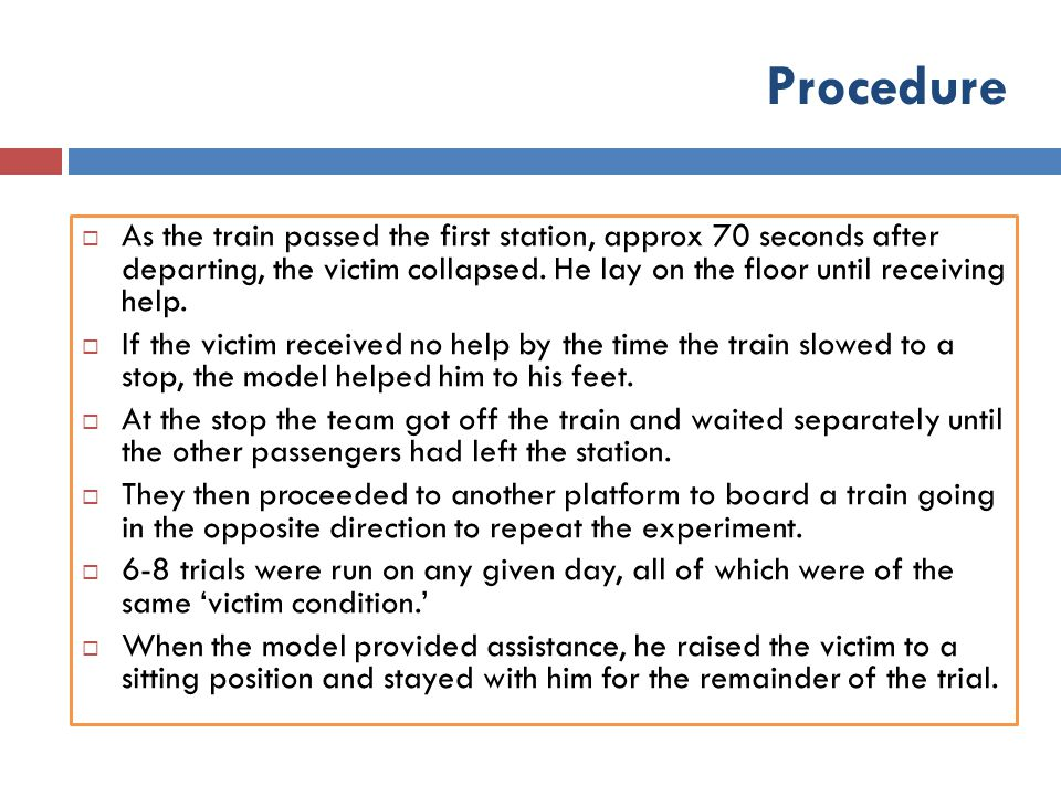 Procedure As the train passed the first station, approx 70 seconds after departing, the victim collapsed. He lay on the floor until receiving help.