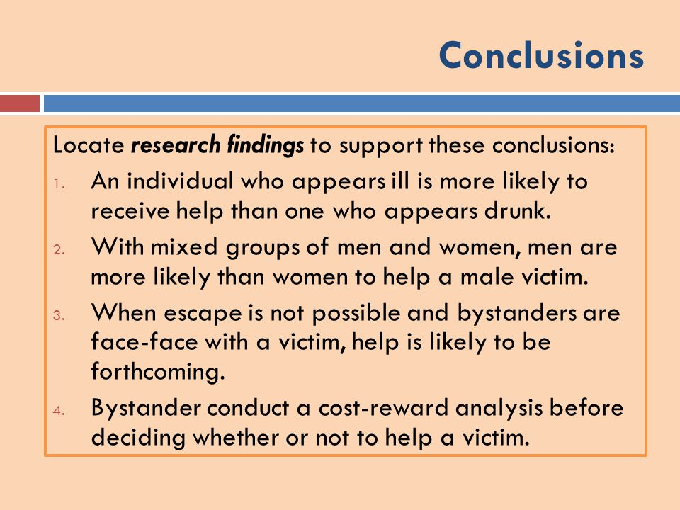 Conclusions Locate research findings to support these conclusions: