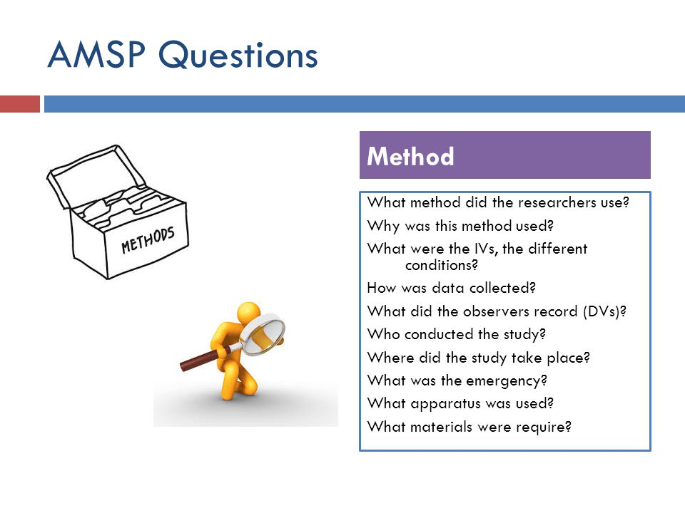 AMSP Questions Method What method did the researchers use