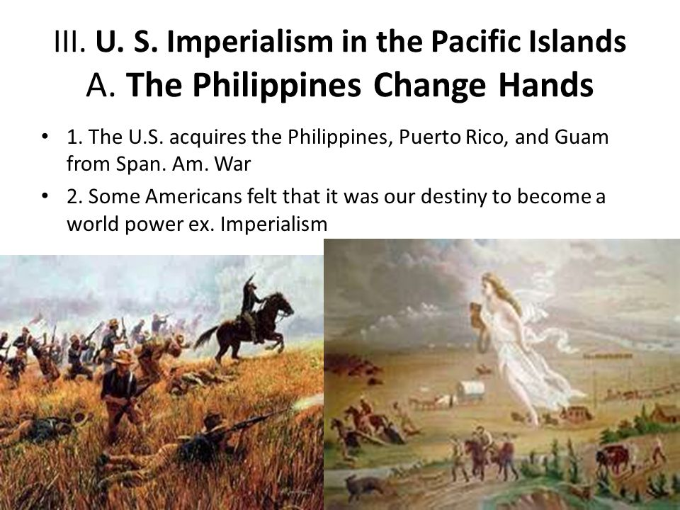 III. U. S. Imperialism in the Pacific Islands A