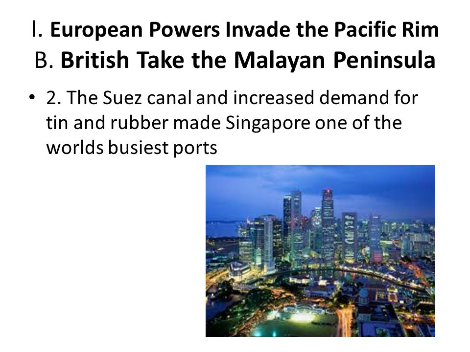 I. European Powers Invade the Pacific Rim B