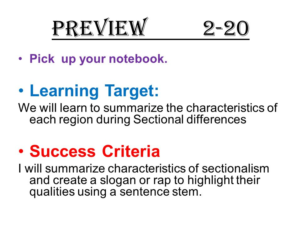 PREVIEW 2-20 Learning Target: Success Criteria Pick up your notebook.