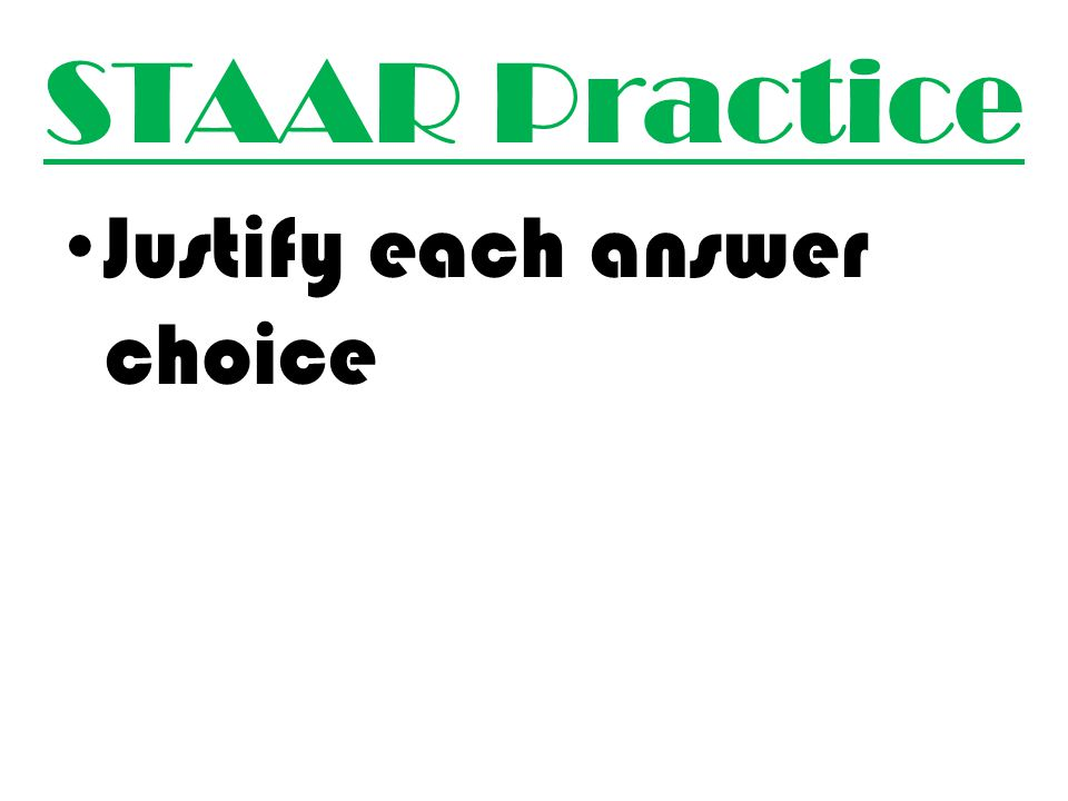STAAR Practice Justify each answer choice