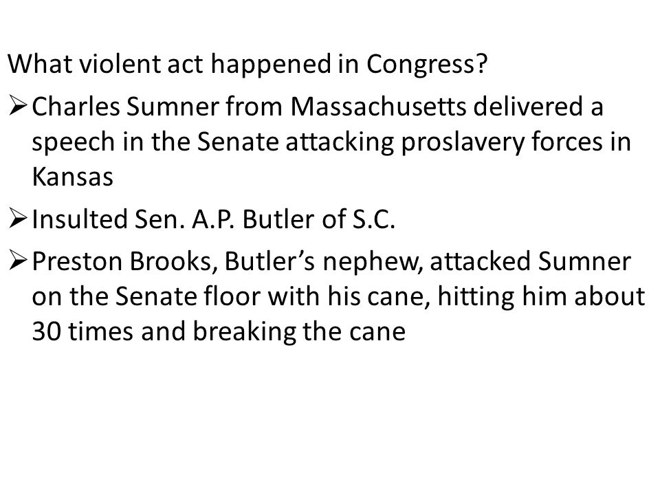 What violent act happened in Congress