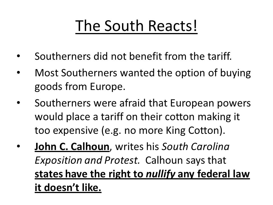 The South Reacts! Southerners did not benefit from the tariff.