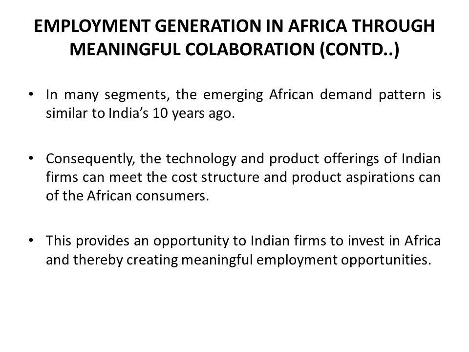 EMPLOYMENT GENERATION IN AFRICA THROUGH MEANINGFUL COLABORATION (CONTD