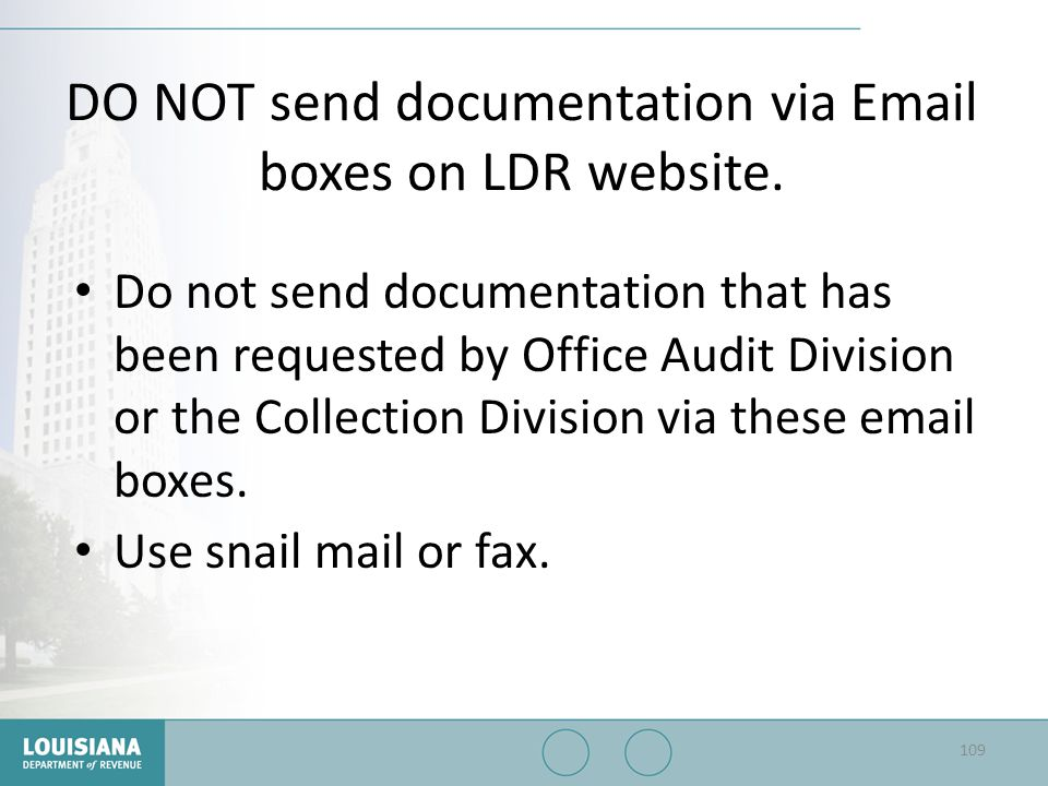 DO NOT send documentation via Email boxes on LDR website.