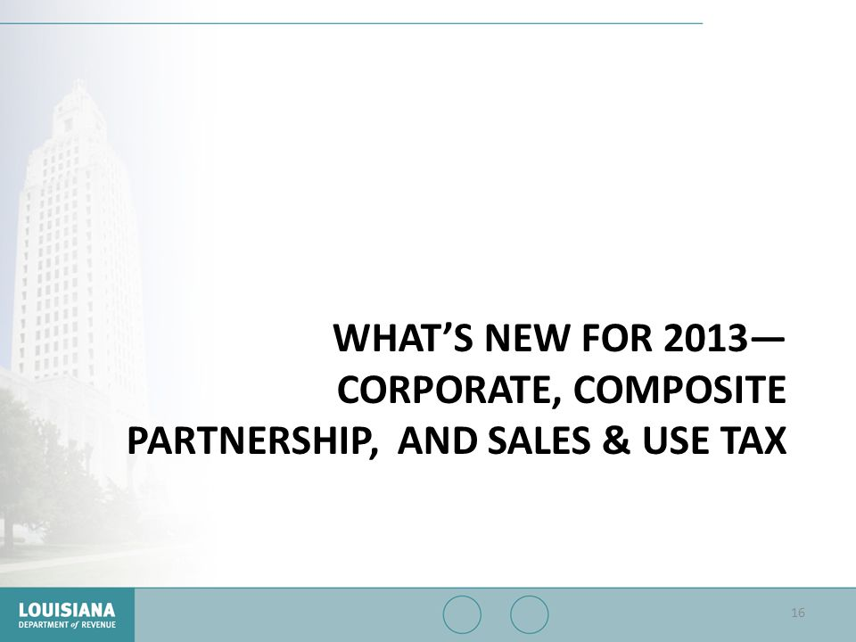 What's New for 2013— Corporate, Composite partnership, and Sales & use Tax