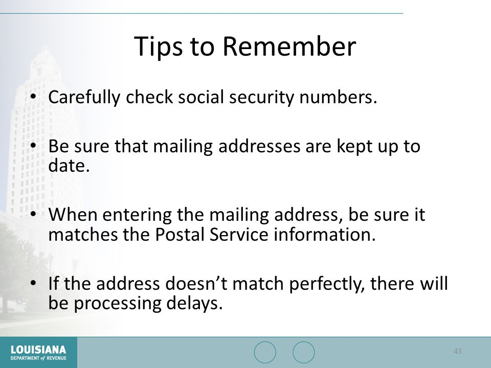 Tips to Remember Carefully check social security numbers.