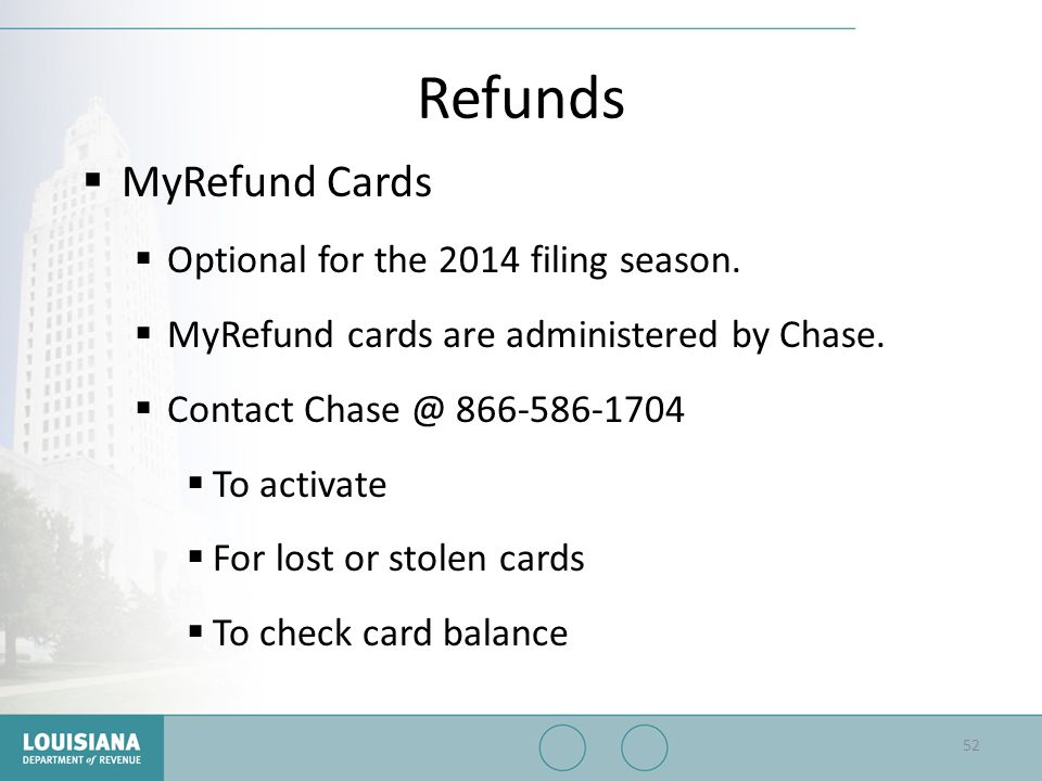Refunds MyRefund Cards Optional for the 2014 filing season.