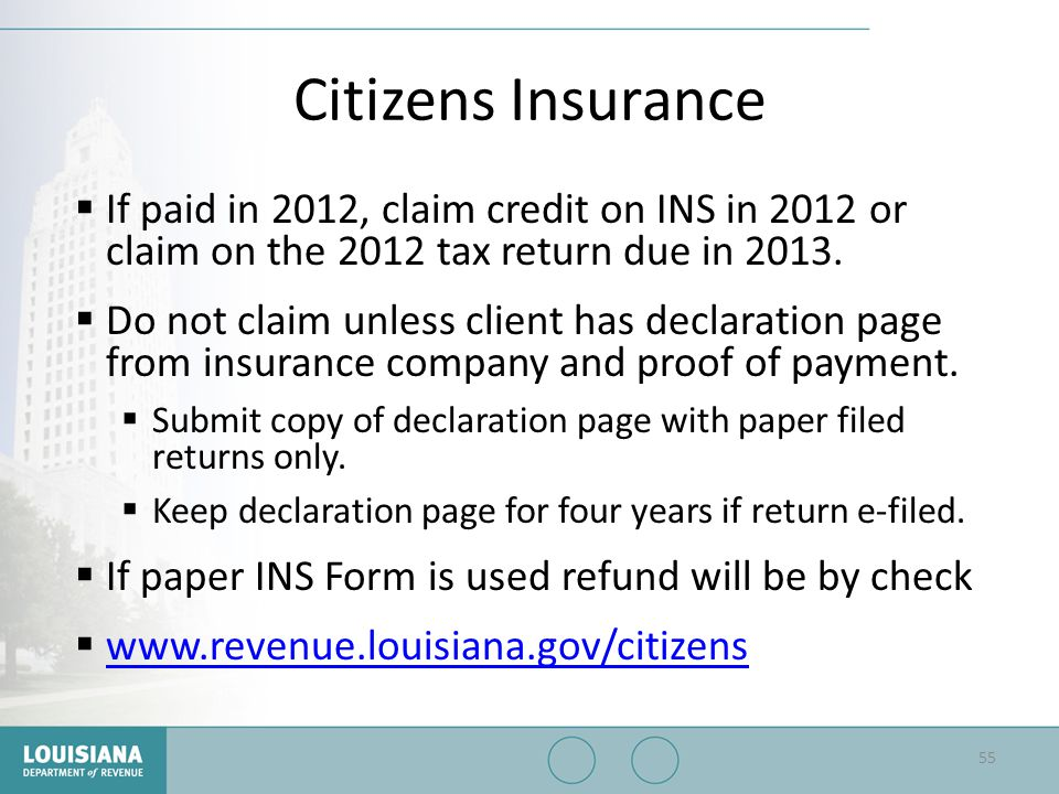 Citizens Insurance If paid in 2012, claim credit on INS in 2012 or claim on the 2012 tax return due in 2013.