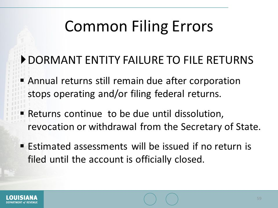 Common Filing Errors DORMANT ENTITY FAILURE TO FILE RETURNS