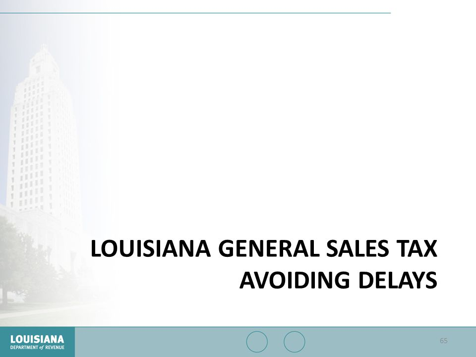 Louisiana General Sales Tax Avoiding Delays