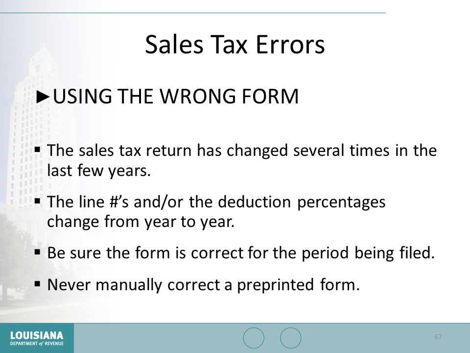 Sales Tax Errors USING THE WRONG FORM