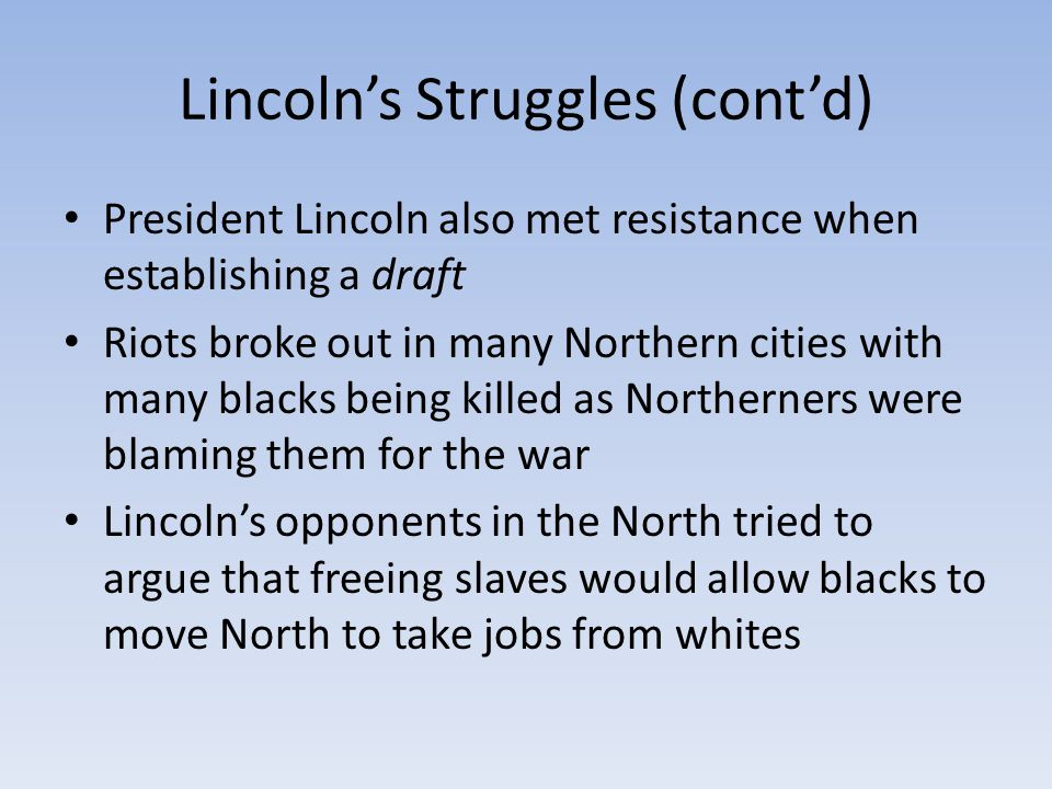 Lincoln's Struggles (cont'd)