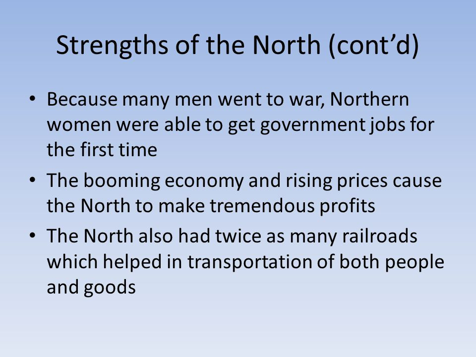 Strengths of the North (cont'd)
