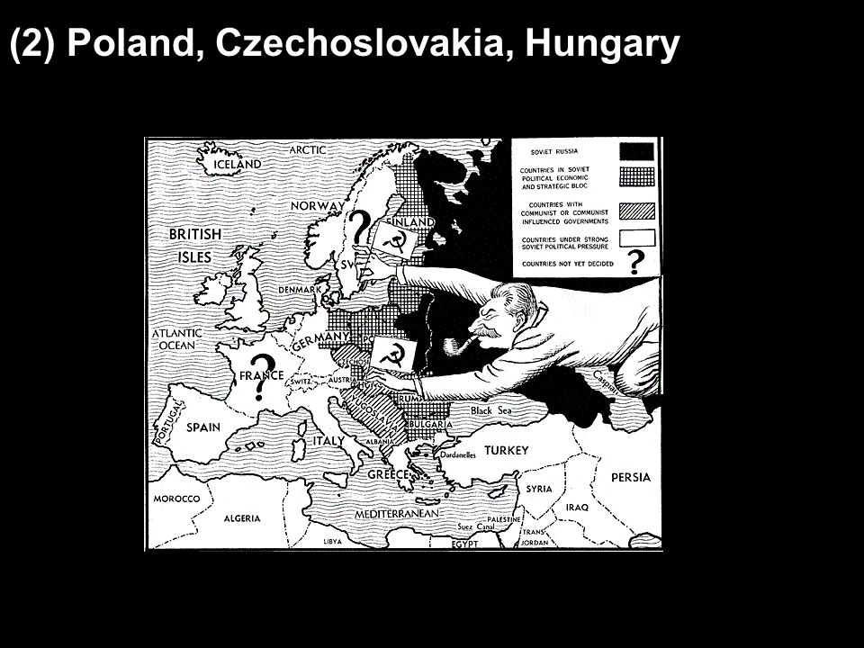 (2) Poland, Czechoslovakia, Hungary