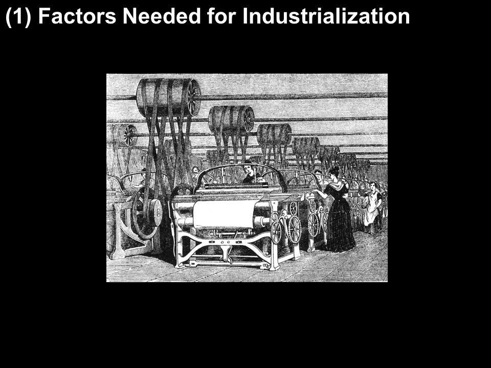 (1) Factors Needed for Industrialization
