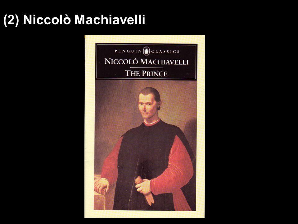 (2) Niccolò Machiavelli