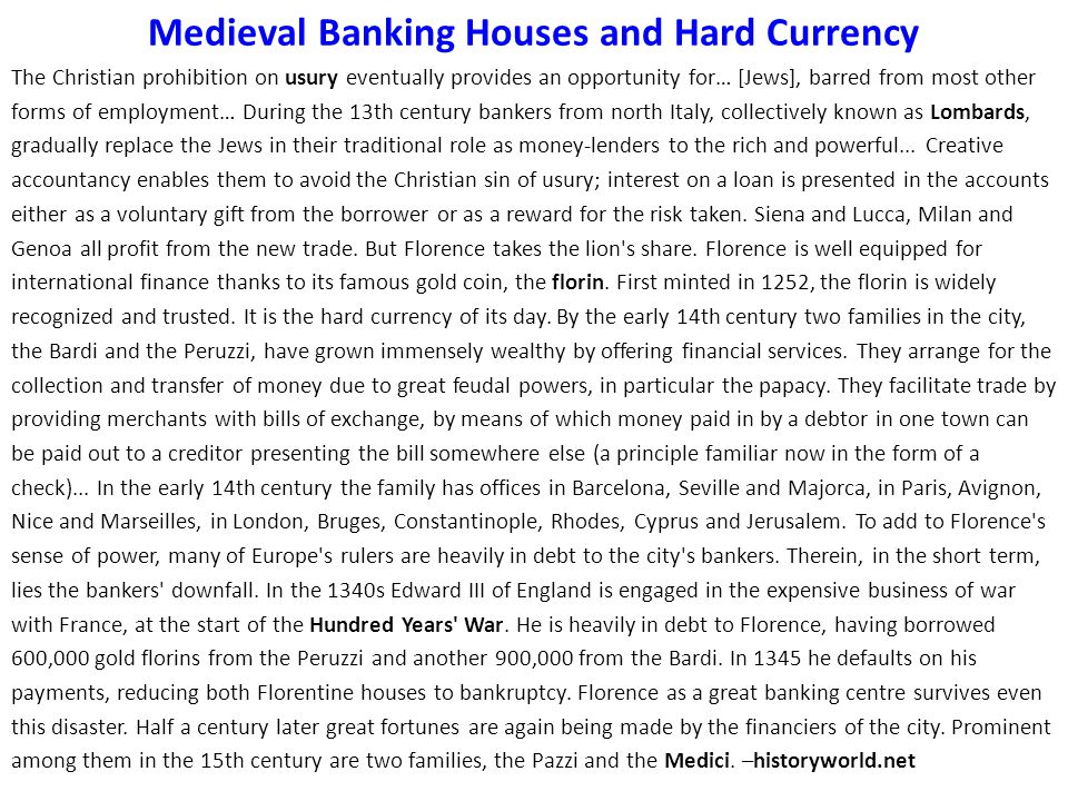 Medieval Banking Houses and Hard Currency