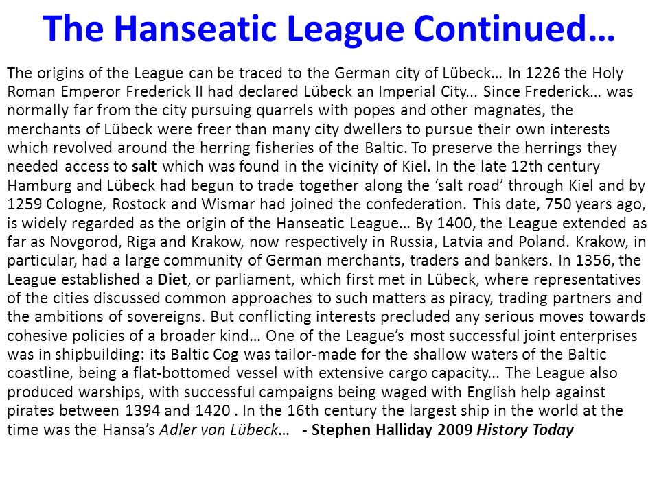 The Hanseatic League Continued…