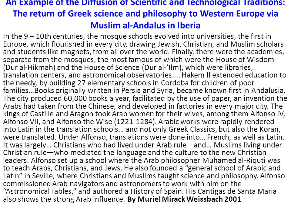 An Example of the Diffusion of Scientific and Technological Traditions: The return of Greek science and philosophy to Western Europe via Muslim al-Andalus in Iberia