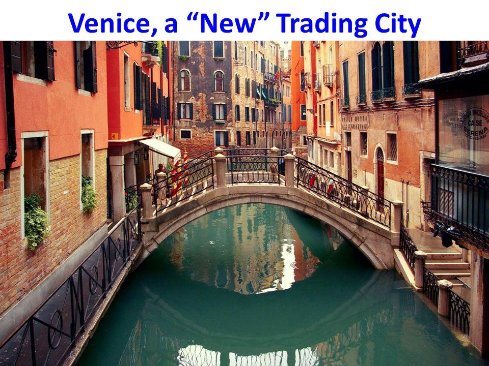 Venice, a New Trading City