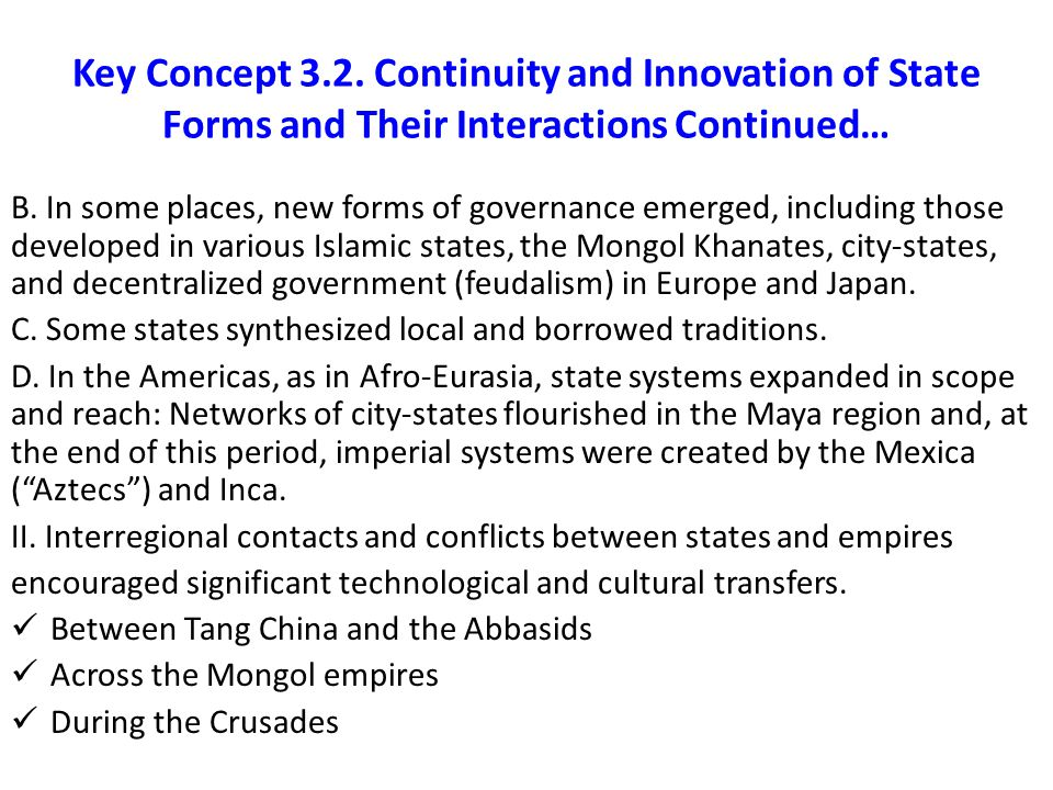 Key Concept 3.2. Continuity and Innovation of State Forms and Their Interactions Continued…