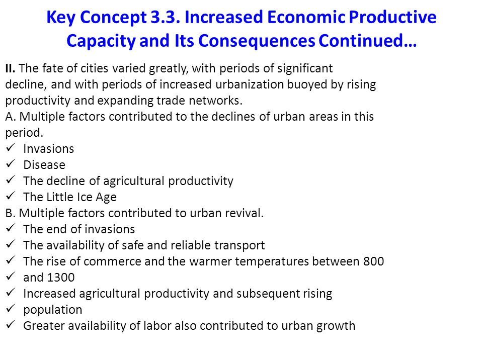 Key Concept 3.3. Increased Economic Productive Capacity and Its Consequences Continued…