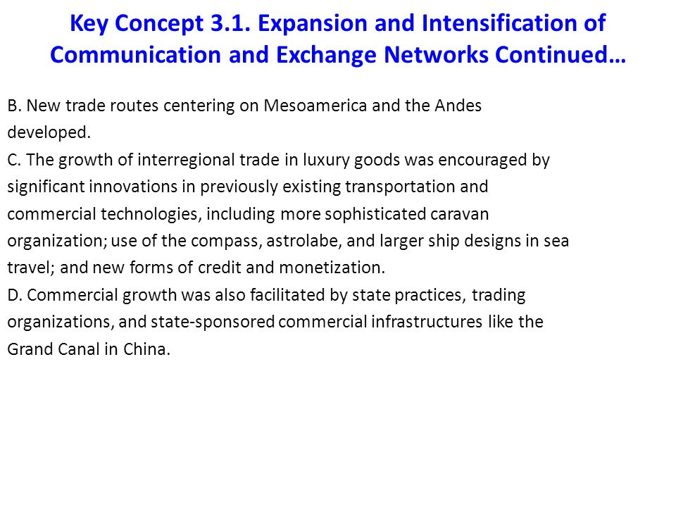 Key Concept 3.1. Expansion and Intensification of Communication and Exchange Networks Continued…