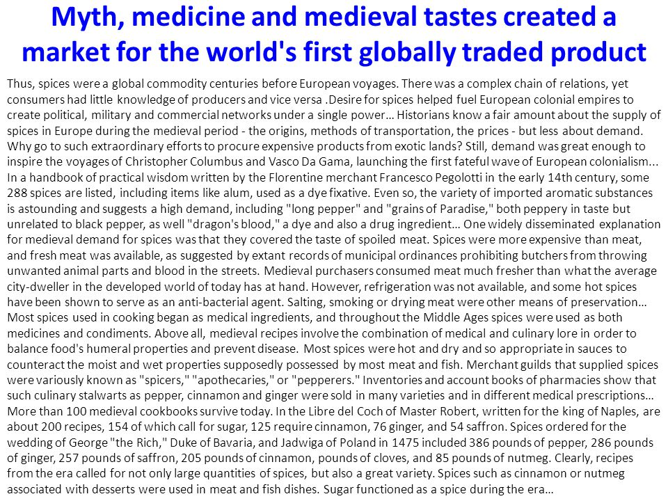 Myth, medicine and medieval tastes created a market for the world s first globally traded product