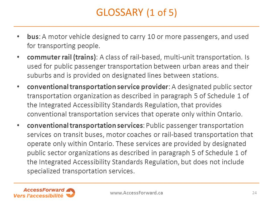 Glossary (1 of 5) bus: A motor vehicle designed to carry 10 or more passengers, and used for transporting people.