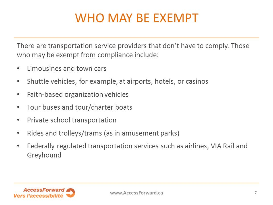 Who may be exempt There are transportation service providers that don't have to comply. Those who may be exempt from compliance include: