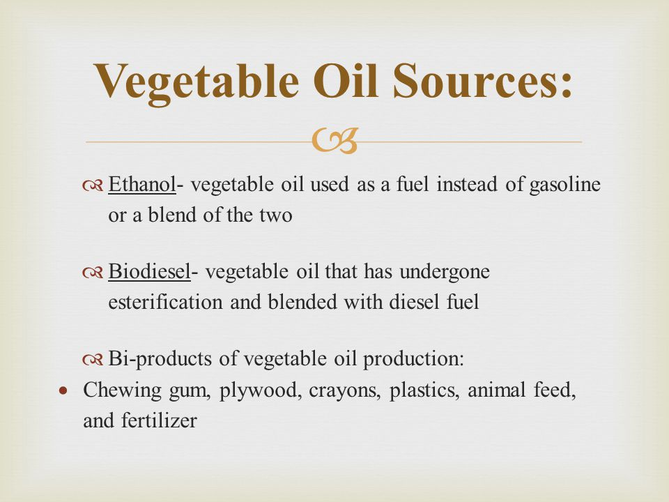 Vegetable Oil Sources: