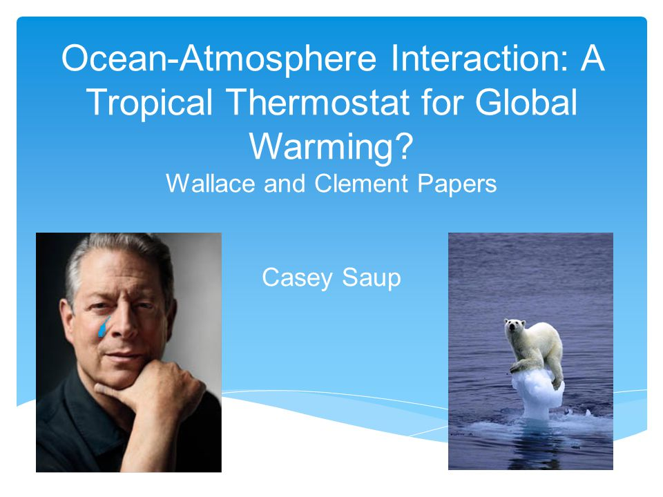 Ocean-Atmosphere Interaction: A Tropical Thermostat for Global Warming