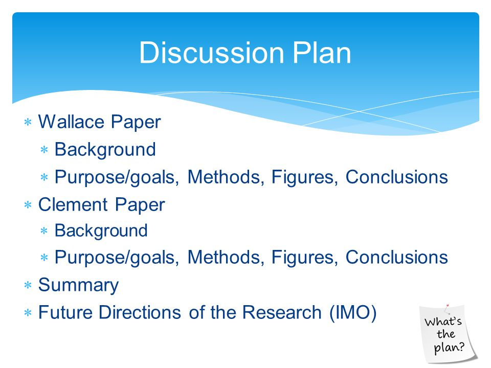 Discussion Plan Wallace Paper Background