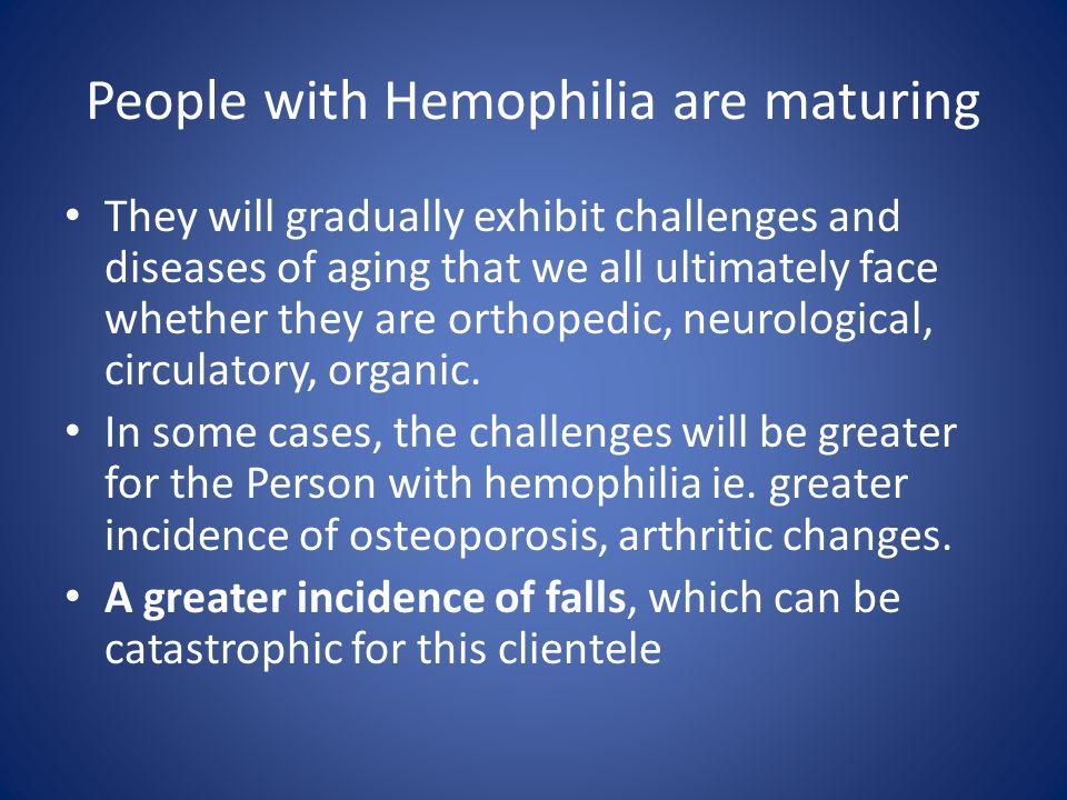 People with Hemophilia are maturing