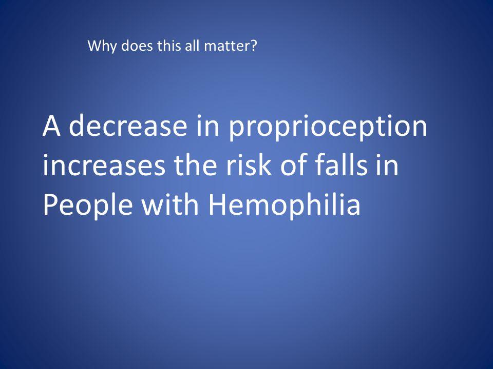 A decrease in proprioception